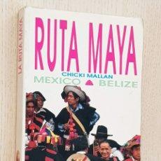 Libros de segunda mano: LA RUTA MAYA. MÉXICO. BELIZE. - MALLÁN, CHICKI. Lote 173754589