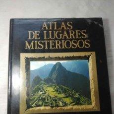 Libros de segunda mano: ATLAS DE LUGARES MISTERIOSOS. Lote 174185522