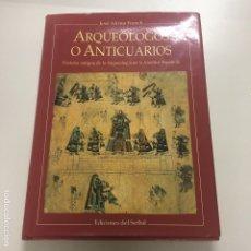 Libros de segunda mano: ARQUEÓLOGOS O ANTICUARIOS DE JOSÉ ALCINA FRANCH. Lote 175294894
