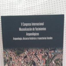 Libros de segunda mano: V CONGRESO INTERNACIONAL MUSEALIZACION DE YACIMIENTOS ARQUEOLÓGICOS.. Lote 175315135