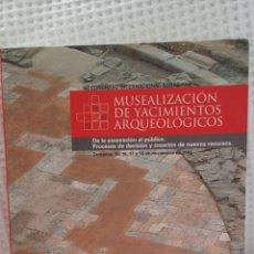 Libros de segunda mano: III CONGRESO INTERNACIONAL MUSEALIZACION DE YACIMIENTOS ARQUEOLÓGICOS.. Lote 175315413