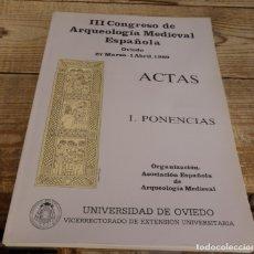 Libros de segunda mano: III CONGRESO DE ARQUEOLOGIA MEDIEVAL ESPAÑOLA, OVIEDO 27 MARZO-1 ABRIL 1989, UNIOVI, 254 PAGINAS. Lote 175674380