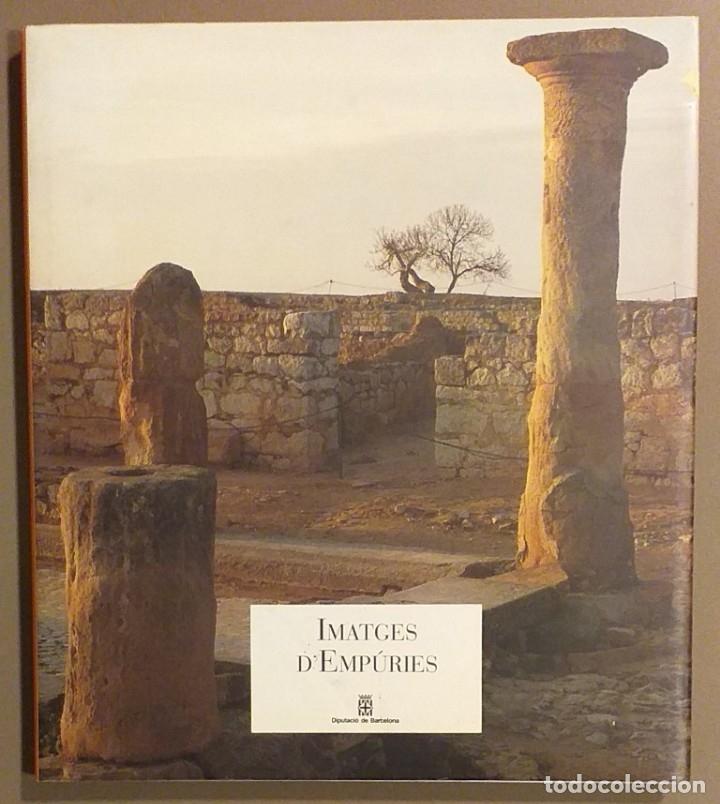 IMATGES D'EMPÚRIES. VV.AA. DIPUTACIÓ DE BARCELONA. 1993. 29 CM. A COLOR. MUY BUEN ESTADO!!! (Libros de Segunda Mano - Ciencias, Manuales y Oficios - Arqueología)