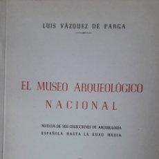 Libros de segunda mano: EL MUSEO ARQUEOLÓGICO NACIONAL, L VÁZQUEZ DE PARGA, MADRID 1954. Lote 175821674