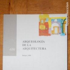 Libros de segunda mano: ARQUEOLOGÍA DE LA ARQUITECTURA. BURGOS 1996.. Lote 175943679