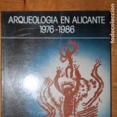 Libros de segunda mano: ARQUEOLOGÍA EN ALICANTE 1976-1986.. Lote 175943830