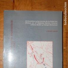 Libros de segunda mano: EL ENEOLÍTICO Y LOS INICIOS DE LA EDAD DEL BROCE EN EL SISTEMA IBÉRICO CENTRAL. PICAZO MILLÁN.. Lote 175944004