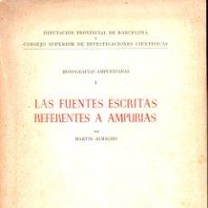 Libros de segunda mano: MARTÍN ALMAGRO : LAS FUENTES ESCRITAS REFERENTES A AMPURIAS ( 1951) CON AUTÓGRAFO. Lote 176675294