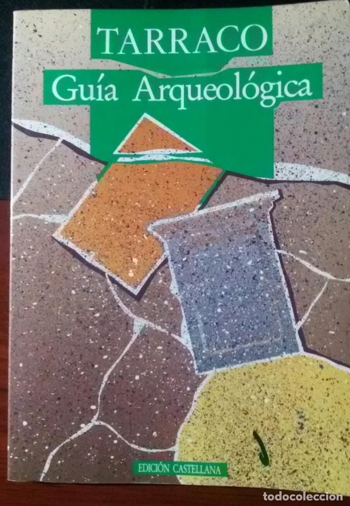 XAVIER AQUILUÉ ET AL., TARRACO. GUÍA ARQUEOLÓGICA, TARRAGONA ROMANA , 1991 (Libros de Segunda Mano - Ciencias, Manuales y Oficios - Arqueología)