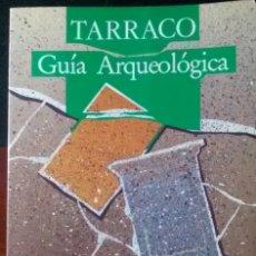 Libros de segunda mano: XAVIER AQUILUÉ ET AL., TARRACO. GUÍA ARQUEOLÓGICA, TARRAGONA ROMANA , 1991. Lote 176694380