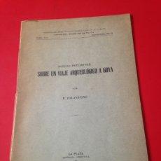 Libros de segunda mano: SOBRE UN VIAJE ARQUEOLOGICO A GOYA. E. PALAVECINO LA PLATA. REPUBLICA ARGENTINA 1948. Lote 176891830