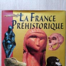 Libros de segunda mano: LA FRANCE PRÉHISTORIQUE. COLLECTIF DE CHERCHEURS. GUIDES GALLIMARD. 1997. Lote 177781203
