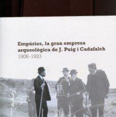 Libri di seconda mano: EMPÚRIES, LA GRAN EMPRESA ARQUEOLÒGICA DE PUIG I CADAFALCH. CATÀLEG EXPO 2017. NOU. Lote 178084514