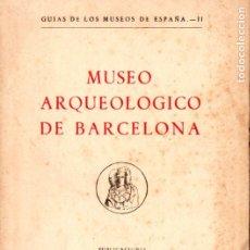 Libros de segunda mano: MUSEO ARQUEOLÓGICO DE BARCELONA (1955). Lote 178291317