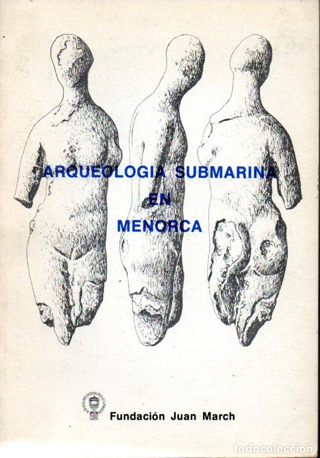 ARQUEOLOGÍA SUBMARINA EN MENORCA (1977) (Libros de Segunda Mano - Ciencias, Manuales y Oficios - Arqueología)