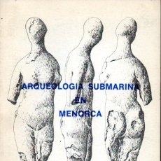 Libros de segunda mano: ARQUEOLOGÍA SUBMARINA EN MENORCA (1977). Lote 178291937