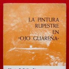 Libros de segunda mano: LA PINTURA RUPESTRE EN OJO GUAREÑA. BURGOS. AÑO: 1980.. Lote 178664287