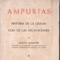 Libros de segunda mano: MARTÍN ALMAGRO : AMPURIAS, HISTORIA DE LA CIUDAD Y GUÍA DE LAS EXCAVACIONES (1957). Lote 178790477