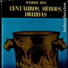 Libros de segunda mano: MAURICE BELL : CENTAUROS, HÉROES, DIOSES (AYMÁ, 1968) . Lote 178801217
