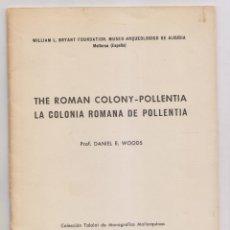 Libros de segunda mano: DANIEL E. WOODS: LA COLONIA ROMANA DE POLLENTIA. PALMA DE MALLORCA, 1970. ARQUEOLOGÍA. BALEARES. Lote 179086053