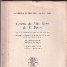 Libros de segunda mano: AFONSO DO PAÇO: CASTRO DE VILANOVA DE S. PEDRO. LISBOA, 1958. PORTUGAL. Lote 179151512