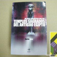 Libros de segunda mano: ARES, NACHO: UN VIAJE INICIÁTICO POR LOS TEMPLOS SAGRADOS DEL ANTIGUO EGIPTO.. Lote 179164350