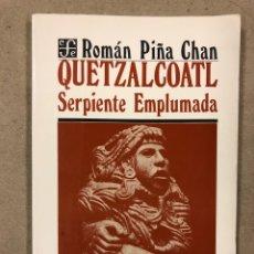 Libros de segunda mano: QUETZALCOALT, SERPIENTE EMPLUMADA. ROMÁN PIÑA CHAN. FONDO DE CULTURA ECONÓMICA 1990. Lote 179399726