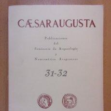 Libros de segunda mano: CAESARAUGUSTA 31-32 / SEMINARIO DE ARQUEOLOGÍA Y NUMISMÁTICA ARAGONESAS / 1968. Lote 179700571