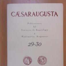Libros de segunda mano: CAESARAUGUSTA 29-30 / SEMINARIO DE ARQUEOLOGÍA Y NUMISMÁTICA ARAGONESAS / 1967. Lote 179716566