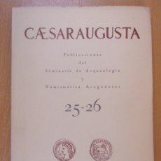 Libros de segunda mano: CAESARAUGUSTA 25-26 / SEMINARIO DE ARQUEOLOGÍA Y NUMISMÁTICA ARAGONESAS / 1965. Lote 179746651
