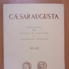Libros de segunda mano: CAESARAUGUSTA 41-42 / SEMINARIO DE ARQUEOLOGÍA Y NUMISMÁTICA ARAGONESAS / 1977. Lote 179808268