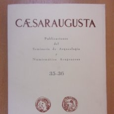 Libros de segunda mano: CAESARAUGUSTA 35-36 / SEMINARIO DE ARQUEOLOGÍA Y NUMISMÁTICA ARAGONESAS / 1971-1972. Lote 179882297