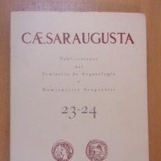 Libros de segunda mano: CAESARAUGUSTA 23-24 / SEMINARIO DE ARQUEOLOGÍA Y NUMISMÁTICA ARAGONESAS / 1964. Lote 179895457