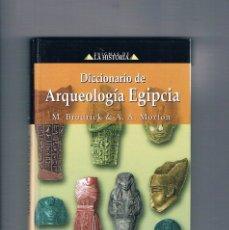 Libros de segunda mano: DICCIONARIO DE ARQUEOLOGIA EGIPCIA M BRODRICK A A MORTON 2003. Lote 179957672