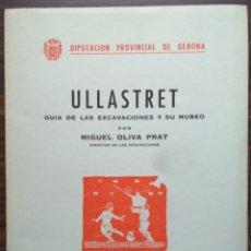 Libros de segunda mano: ULLASTRET. GUIA DE LAS EXCAVACIONES Y SU MUSEO. MIGUEL OLIVA PRAT 1962. Lote 180203203