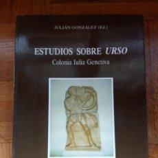 Libros de segunda mano: ESTUDIOS SOBRE URSO. JULIÁN GONZÁLEZ (ED.). Lote 180324725