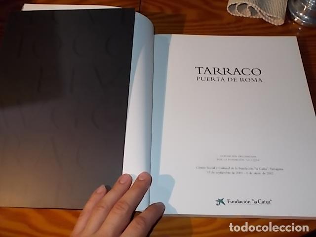 Libros de segunda mano: TARRACO. PUERTA DE ROMA . FUNDACIÓ LA CAIXA. 1ª EDICIÓN 2001. ESCULTURA, ARQUEOLOGÍA, HISTORIA - Foto 4 - 180842438