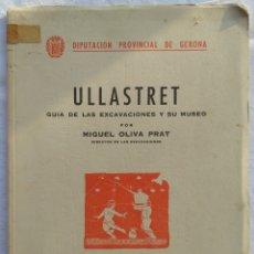 Libros de segunda mano: ULLASTRET. GUIA DE LAS EXCAVACIONES Y SU MUSEO. MIGUEL OLIVA PRAT 1962. Lote 181509218