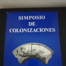 Libros de segunda mano: SIMPOSIO DE COLONIZACIÓN. Lote 181817706
