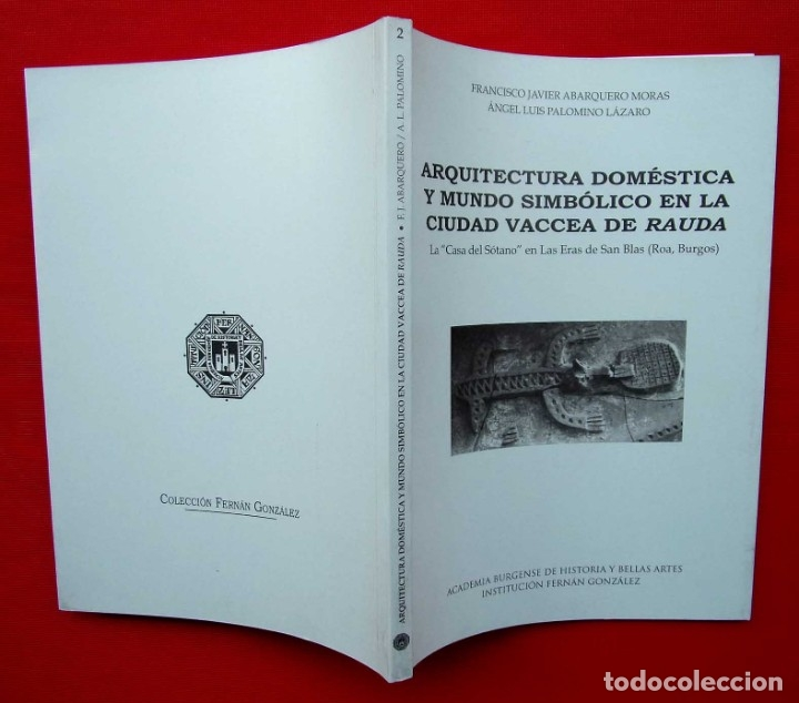 Libros de segunda mano: ARQUITECTURA DOMÉSTICA Y MUNDO SIMBÓLICO EN LA CIUDAD VACCEA DE RAUDA. ROA. BURGOS. AÑO: 2012. - Foto 2 - 182296452
