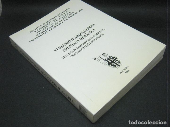 VI REUNIO D'ARQUEOLOGIA CRISTIANA HISPANICA. LES CIUTATS TARDOANTIGUES D' HISPANIA - SHA (Libros de Segunda Mano - Ciencias, Manuales y Oficios - Arqueología)