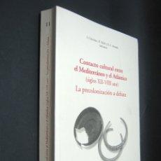 Libros de segunda mano: CONTACTO CULTURAL ENTRE EL MEDITERRÁNEO Y EL ATLÁNTICO (SIGLOS XII-VIII ANE): LA PRECOLONIZACIÓN . Lote 182605238