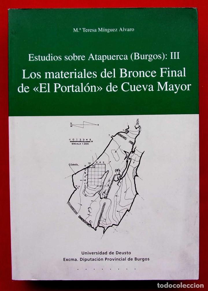 ESTUDIOS SOBRE ATAPUERCA. BURGOS. AÑO: 2005. LOS MATERIALES DEL BRONCE FINAL.PORTALÓN. CUEVA MAYOR. (Libros de Segunda Mano - Ciencias, Manuales y Oficios - Arqueología)