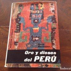 Libros de segunda mano: ORO Y DIOSES DEL PERÚ. HANS BAUMANN. LOS INCAS. PIZARRO. . Lote 183808642
