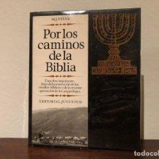 Libros de segunda mano: POR LOS CAMINOS DE LA BIBLIA M.J. STÈVE. EDITORIAL JUVENTUD. ANTIGÜO TESTAMENTO . ISRAEL. NUEVO. Lote 184397707
