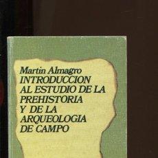 Livros em segunda mão: MARTIN ALMAGRO. INTRODUCCIÓN AL ESTUDIO PREHISTORIA Y ARQUEOLOGÍA DE CAMPO. ED. GUADARRAMA 1978.. Lote 184688448