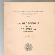 Libros de segunda mano: FLETCHER VALLS , LA NECROPOLIS DE LA SOLIVELLA, ALCALA DE CHIVERT ... . .NN. Lote 185957007