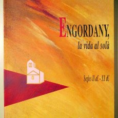 Libros de segunda mano: ENGORDANY, LA VIDA AL SOLÀ. S.IIAC -XX DC - ANDORRA 1993 - MOLT IL·LUSTRAT. Lote 185972683