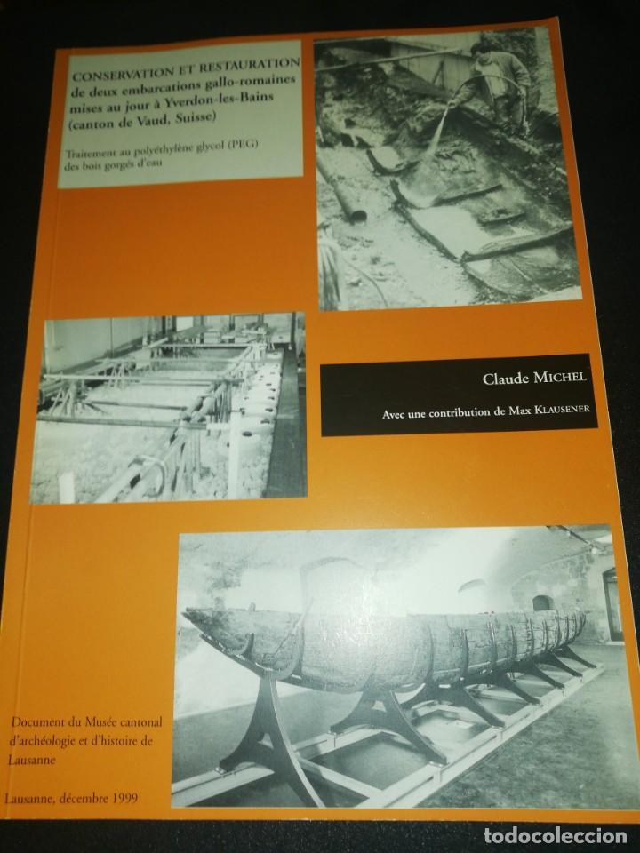 CLAUDE MICHEL, CONSERVATION ET RESTAURATION DE DEUX EMBARCATIONS GALLO-ROMAINS... (Libros de Segunda Mano - Ciencias, Manuales y Oficios - Arqueología)