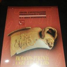 Libros de segunda mano: EXCAVACIONS DE URGENCIA A SANT JULIA DE RAMIS, 1991. 1993 . Lote 186266981